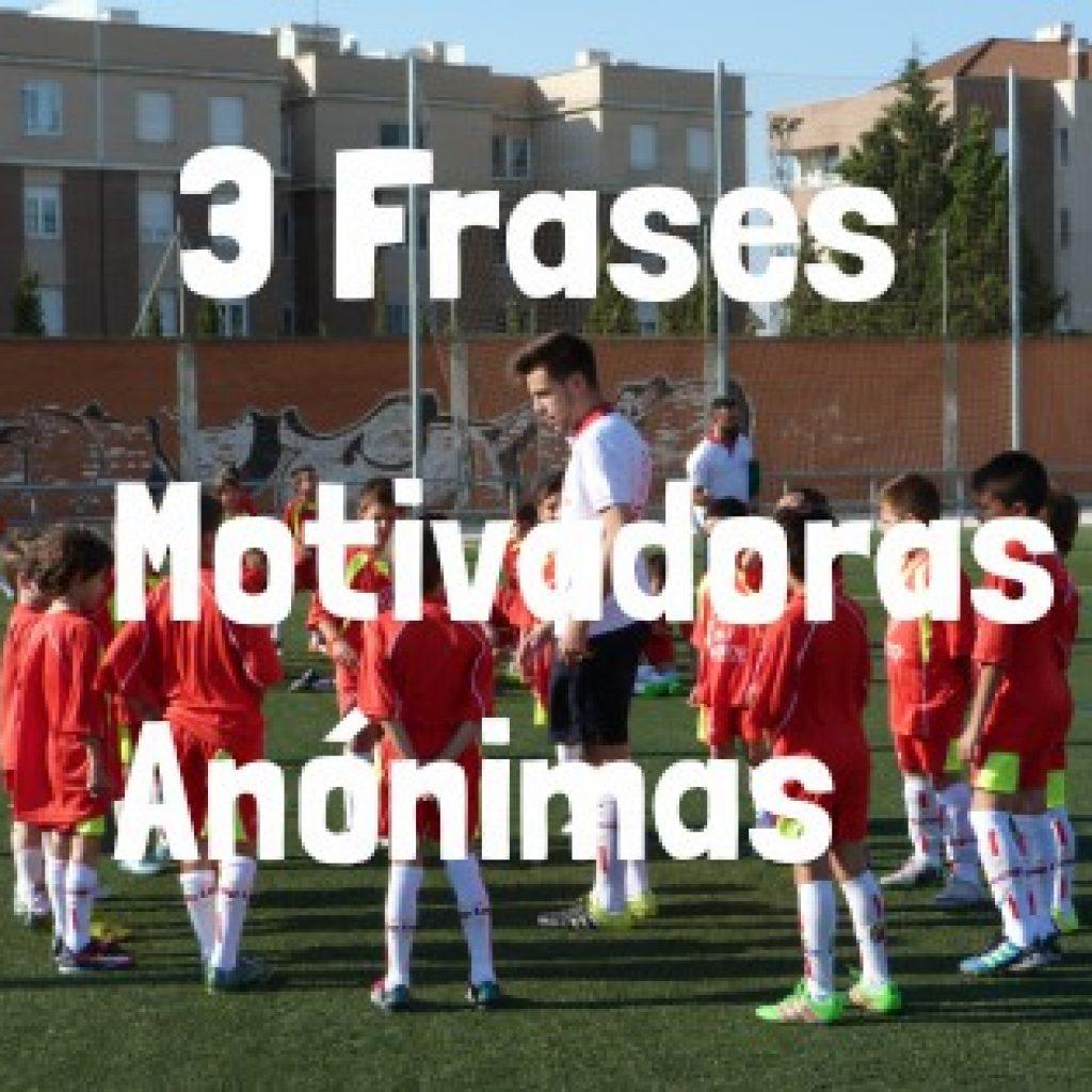 3 Frases Motivadoras Anónimas Escuela De Fútbol Lecop En