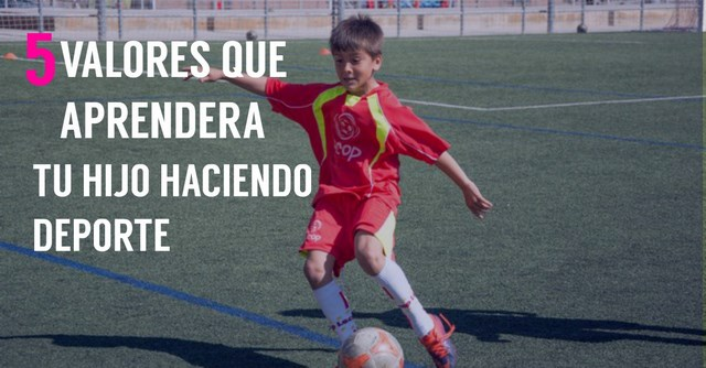 valores_que_aprendera_tu_hijo_haciendo_deporte